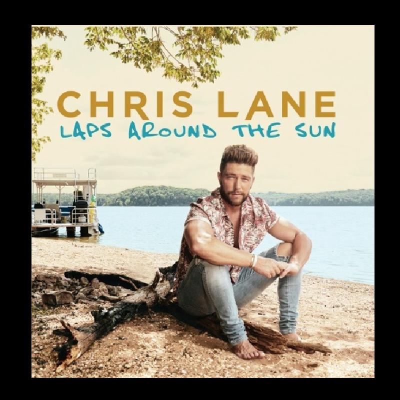 Chris Lane DIGITAL DOWNLOAD- Laps Around the Sun